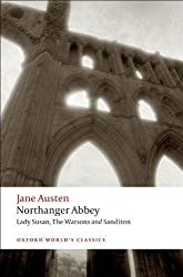 Northanger Abbey, Lady Susan, The Watsons, Sanditon: WITH Lady Susan (Oxford World's Classics) by Austen, Jane [17 April 2008]
