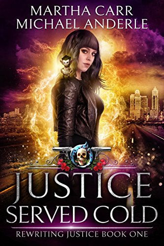 Justice Served Cold: An Urban Fantasy Action Adventure (Rewriting Justice Book 1) ()
