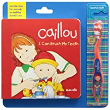 Caillou: I Can Brush My Teeth: Special Editon with Toothbrush