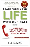 img - for Transform Your Life with One Call: America's Top Life Coaches Reveal What You Need to Know (Volume 1) book / textbook / text book
