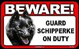 BEWARE Guard Dog on Duty Sign - Schipperke
