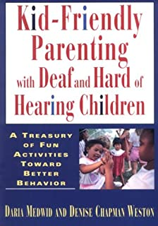 Kid Friendly Parenting With Deaf And Hard Of Hearing Children