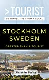 Greater Than a Tourist- Stockholm Sweden: 50 Travel Tips from a Local