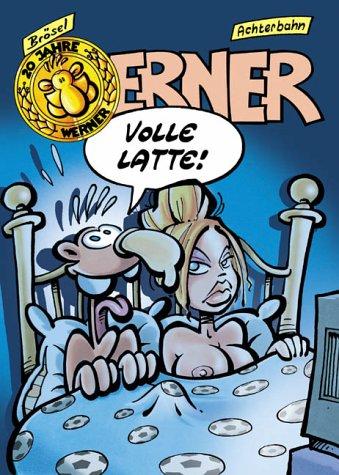 Werner, Volle Latte! Taschenbuch – 2002 Brösel Rötger Feldmann Achterbahn 3897190117