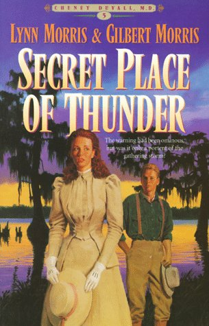 Secret Place of Thunder (Cheney Duvall, M.D. Series #5) (Book 5)