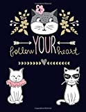 Amazon / CreateSpace Independent Publishing Platform: Follow Your Heart Notebook, Journal, Diary, Planner, cats, cat lover (Journal Rose)