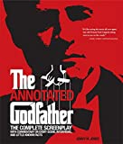 img - for Annotated Godfather: The Complete Screenplay with Commentary on Every Scene, Interviews, and Little-Known Facts book / textbook / text book