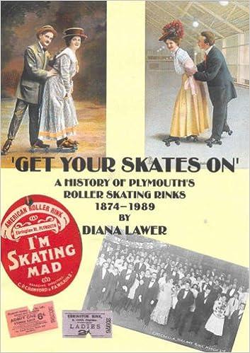 Descargar PDF Gratis Get Your Skates On!: A History Of Plymouth's Roller Skating Rinks - 1874-1989