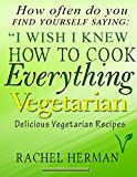 Vegetarian Cookbook: Healthy & Delicious Recipes (Easy to follow, Good for Health, with Pictures)