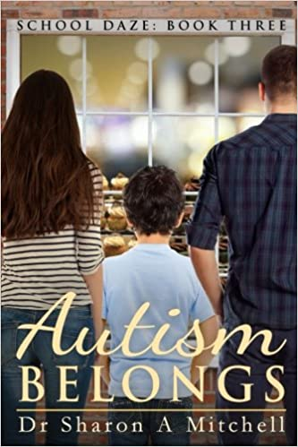 Autism Belongs: Book 3 of the School Daze Series - Popular Autism Related Book