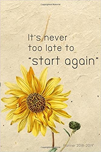 Sunflower Quotes Planner 2018 2019: 18 Month Weekly & Monthly Planner 2018 2019  Sunflower Quotes