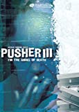 Pusher III - I'm the Angel of Death