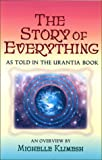 The Story of Everything : As Told in the Urantia Book, Klimesh, Michelle, 0966670558