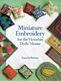 With forty projects to choose from, miniaturists can complete their nineteenth-century-style dollhouses in authentic detail. Featuring clear instructions and beautiful photographs, full-color charts and stitch diagrams, and, this inspi...