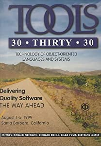 Technology of Object-Oriented Languages and Systems: Tools 30 : August 1-5, 1999 Santa Barbara, California