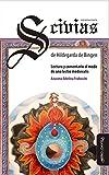 Scivias. Primera Parte, de Hildegarda de Bingen: Lectura y comentario al modo de una lectio medievalis (Spanish Edition)