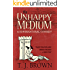 The Unhappy Medium: A Supernatural Comedy