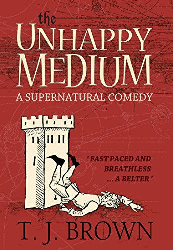 The Unhappy Medium: A Supernatural Comedy. Book 1