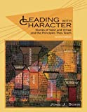 Leading with Character - 2nd Edition: Stories of Valor and Virtue and the Principles They Teach