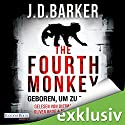 The Fourth Monkey: Geboren, um zu töten Audiobook by J. D. Barker Narrated by Dietmar Wunder, Oliver Brod, Marie Bierstedt