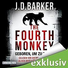 The Fourth Monkey: Geboren, um zu töten Hörbuch von J. D. Barker Gesprochen von: Dietmar Wunder, Oliver Brod, Marie Bierstedt