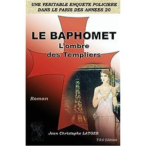 Le Baphomet - l'Ombre des Templiers par Latger