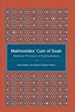 img - for Maimonides' Cure of Souls: Medieval Precursor of Psychoanalysis book / textbook / text book