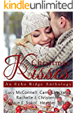 Christmas Kisses: An Echo Ridge Anthology (Echo Ridge Romance Book 1)