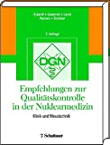 Empfehlungen zur Qualitätskontrolle in der Nuklearmedizin: Klinik und Messtechnik