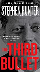 The Third Bullet (Bob Lee Swagger Novels)