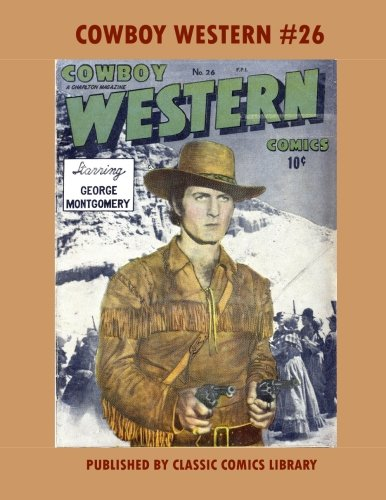 Cowboy Western Comics #26: Email Request Our Giant Comic Catalog Or Visit - Oakley Www