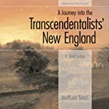 A Journey into the Transcendentalists' New England, R. Todd Felton, 097667064X