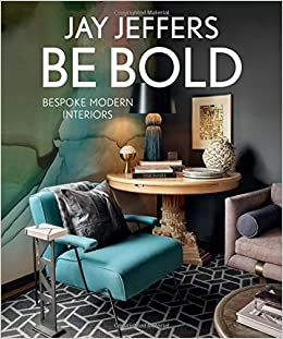 Be Bold: Bespoke Modern Interiors: Jay Jeffers, Vicky Lowry: 9781423650294:  Amazon.com: Books
