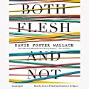 Both Flesh and Not: Essays Audiobook by David Foster Wallace Narrated by Robert Petkoff, Katherine Kellgren
