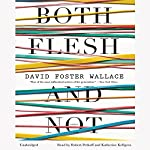 Both Flesh and Not: Essays | David Foster Wallace
