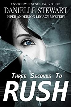 Three Seconds To Rush (Piper Anderson Legacy Mystery Book 1) by [Stewart, Danielle]