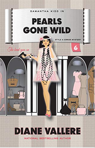 Pearls Gone Wild: A Samantha Kidd Style & Error Mystery (Samantha Kidd Style & Error Mysteries Book 6)]()