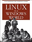 Linux in a Windows World, Smith, Roderick W., 0596007582