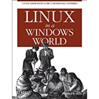 Linux in a Windows World: Leverage Linux to Make Windows More Secure, Responsive & Affordable
