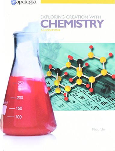 Exploring Creation with Chemistry, 3rd Edition Text only