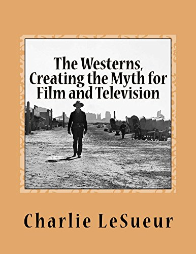 The Westerns: Creating the Myth for Film and Television: Short Shots #1 (History Susan The Lazy Of)