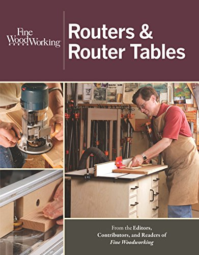 Routers & Router Tables (New Best of Fine Woodworking) (Best Router Table Uk)