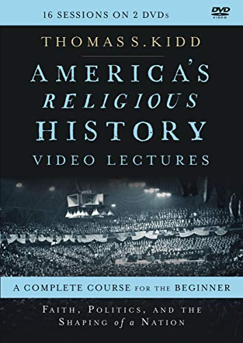 America's Religious History Video Lectures: Faith, Politics, and the Shaping of a Nation