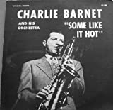 Charlie Barnet and His Orchestra: