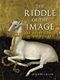 The Riddle of the Image : The Secret Science of Medieval Art, Bucklow, Spike, 1780232942