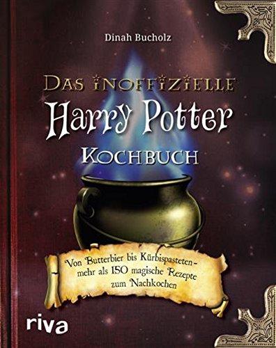 Das inoffizielle Harry-Potter-Kochbuch: Von Butterbier bis Kürbispasteten - mehr als 150 magische Rezepte zum Nachkochen (German Edition)