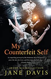 My Counterfeit Self: A compelling portrayal of the bohemian life of an activist poet, the men she loves, and the issues she fights for.