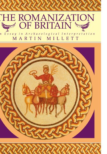 The Romanization Of Britain: An Essay In Archaeological Interpretation