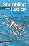 Stumbling Toward Justice: Stories of Place (Penn State Series in Lived Religious Experience)