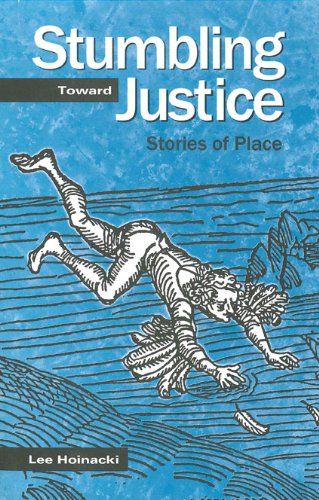 Stumbling Toward Justice: Stories of Place (Penn State Series in Lived Religious Experience) by Pennsylvania State Univ Pr (Trd)